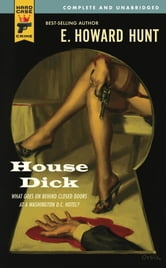 House Dick ebook by E. Howard Hunt