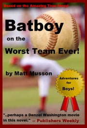 Batboy on the Worst Team Ever! ebook by Matt Musson