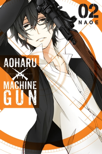 Aoharu X Machinegun, Vol. 2 ebook by Naoe