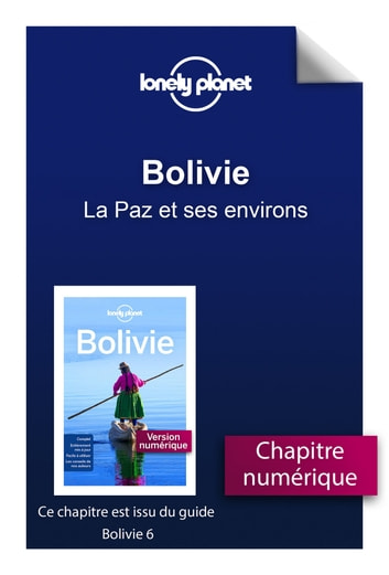 Bolivie - La Paz et ses environs eBook by LONELY PLANET FR