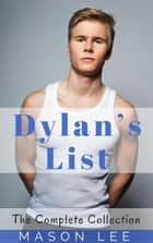 Dylan's List (The Complete Collection) ebook by Mason Lee