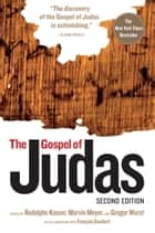 The Gospel of Judas, Second Edition ebook by Rodolphe Kasser, Marvin Meyer, Gregor Wurst,...