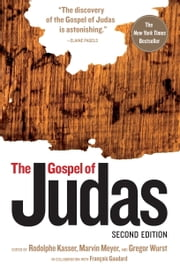 The Gospel of Judas, Second Edition ebook by Rodolphe Kasser,Marvin Meyer,Gregor Wurst,Francois Gaudard