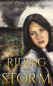 Riding The Storm ebook by Heidi Vanlandingham