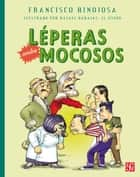 Léperas contra mocosos ebook by Francisco Hinojosa