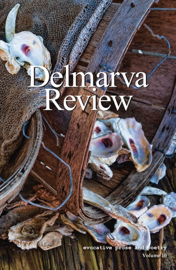 Delmarva Review, Volume 10 ebook by Delmarva Review