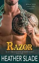 Razor - K19 Security Solutions, #1 ebook by Heather Slade