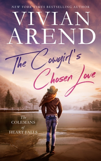 The Cowgirl's Chosen Love - The Colemans of Heart Falls Book 3 ebook by Vivian Arend