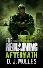 The Remaining: Aftermath ebook by D. J. Molles