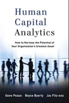 Human Capital Analytics ebook by Gene Pease,Boyce Byerly,Jac Fitz-enz