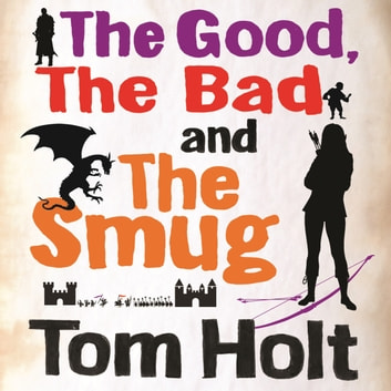 The Good, the Bad and the Smug - YouSpace Book 4 audiobook by Tom Holt