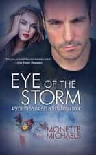 Eye of the Storm ebook by Monette Michaels