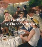 Twelve Men ebook by Theodore Dreiser
