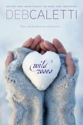 Wild Roses ebook by Deb Caletti