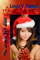 The Jingle Bell Jinx ebook by Linda V. Palmer