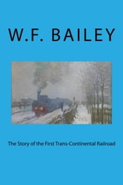The Story of the First Trans-Continental Railroad ebook by Brian Westland
