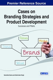 Cases on Branding Strategies and Product Development - Successes and Pitfalls ebook by Sarmistha Sarma,Sukhvinder Singh