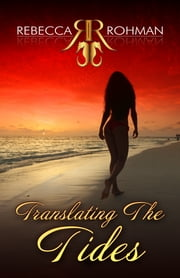 Translating The Tides ebook by Rebecca Rohman