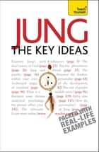 Jung - The Key Ideas: Teach Yourself - From analytical psychology and dreams to the collective unconscious and more ebook by Ruth Snowden