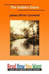 The Golden Snare ebook by Curwood James Oliver