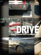 Drive - Journeys through Film, Cities and Landscapes ebook by Iain Borden