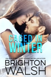 Caged in Winter ebook by Brighton Walsh