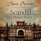 Scandal at 23 Mount Street, The audiobook by Clara Benson