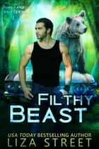 Filthy Beast ebook by Liza Street