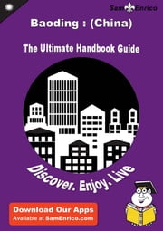 Ultimate Handbook Guide to Baoding : (China) Travel Guide