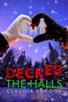 Decker The Halls - Unexpected ebook by Claudia Burgoa
