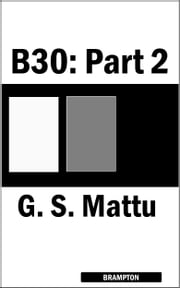 B30: Part 2 ebook by G. S. Mattu