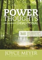 Power Thoughts Devotional - 365 daily inspirations for winning the battle of your mind ebook by Joyce Meyer