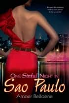One Sinful Night in Sao Paulo ebook by Amber Belldene