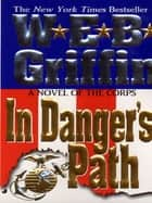 In Danger's Path ebook by W.E.B. Griffin