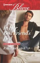 In Her Best Friend's Bed ebook by J. Margot Critch