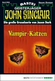 John Sinclair - Folge 0584 - Vampir-Katzen ebook by Jason Dark