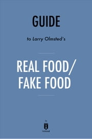 Guide to Larry Olmsted's Real Food/Fake Food by Instaread ebook by Instaread