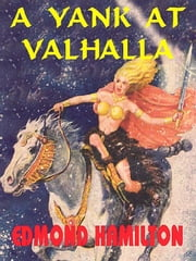 A Yank at Valhalla ebook by Edmond Hamilton