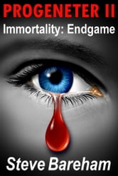 Progeneter II - Immortality Endgame ebook by Steve Bareham