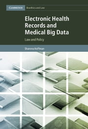 Electronic Health Records and Medical Big Data - Law and Policy ebook by Sharona Hoffman