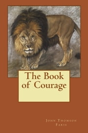 The Book of Courage ebook by John Thomson Faris