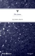 Blown Away ebook by Elle James
