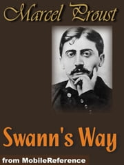 Swann's Way: In Search Of Lost Time Or Remembrance Of Things Past, Volume 1 (Mobi Classics) ebook by Marcel Proust,C. K. Scott-Moncrieff (Translator)
