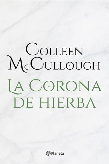 La corona de hierba ebook by Colleen McCullough