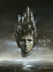 A Reign of Steel (Book #11 in the Sorcerer's Ring) ebook by Morgan Rice