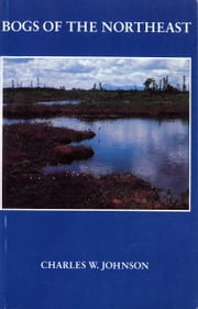 Bogs of the Northeast ebook by Charles W. Johnson,Ian Worley,Meredith Edgcomb Young