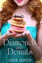 Diamonds or Donuts ebook by Lucie Ulrich