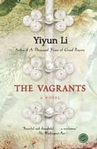 The Vagrants - A Novel ebook by Yiyun Li