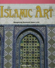 Islamic Art: Recognizing Geometric Ideas in Art ebook by Levy, Janey