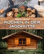 Kochen in der Jagdhütte ebook by Carsten Bothe